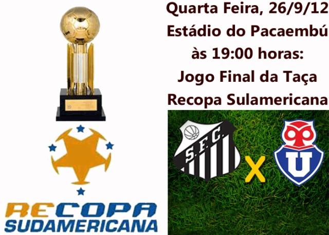 Santos e Universidad de Chile, fazem a Final da Taça Recopa Sulamericana !