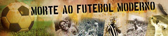 A morte do futebol brasileiro !