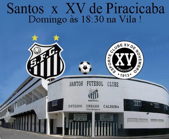 O Santos recebe o XV de Piracicaba na Vila !