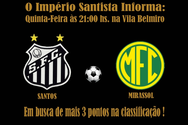 O Santos recebe o Mirassol na Vila !