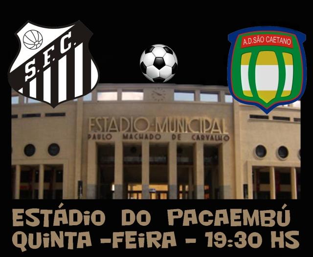 Santos e São Caetano se enfrentam no Pacaembú !