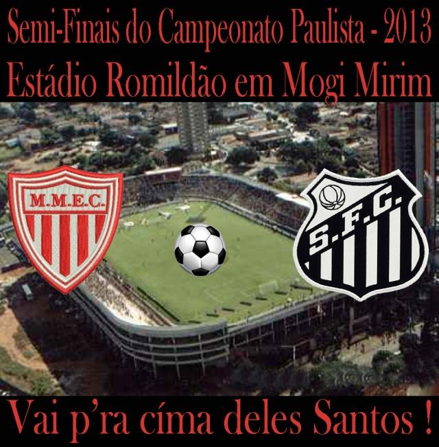 O Santos vai à Mogi Mirim, por vaga nas finais do Paulistão 2013 !