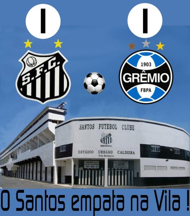 O Santos empata com o Grêmio !