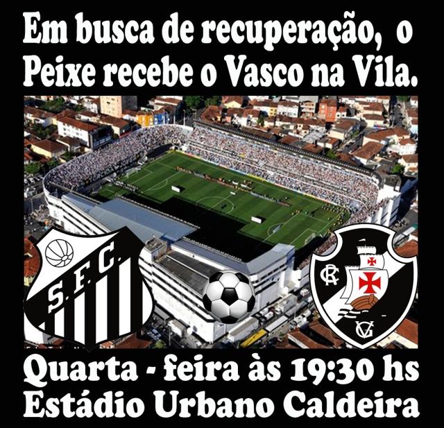 O Santos recebe o Vasco na Vila famosa !