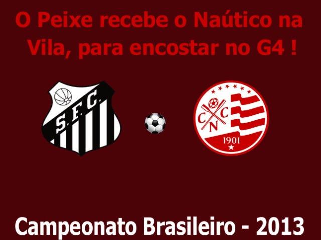 O Santos recebe o Naútico na Vila Belmiro, mirando o G4 !
