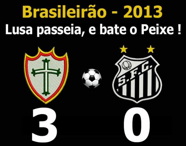 Em noite desastrosa, o Santos toma pau da Lusa !