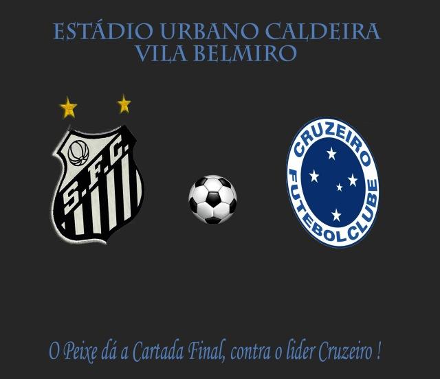 Cartada Final; Santos x Cruzeiro na Vila !